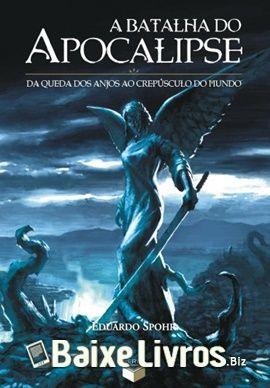 Baixar Livro A Batalha Do Apocalipse Da Queda Dos Anjos Ao