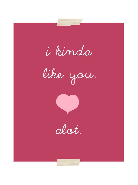 I Kinda Dig You I Love You Quotes Pinterest Quotes Love