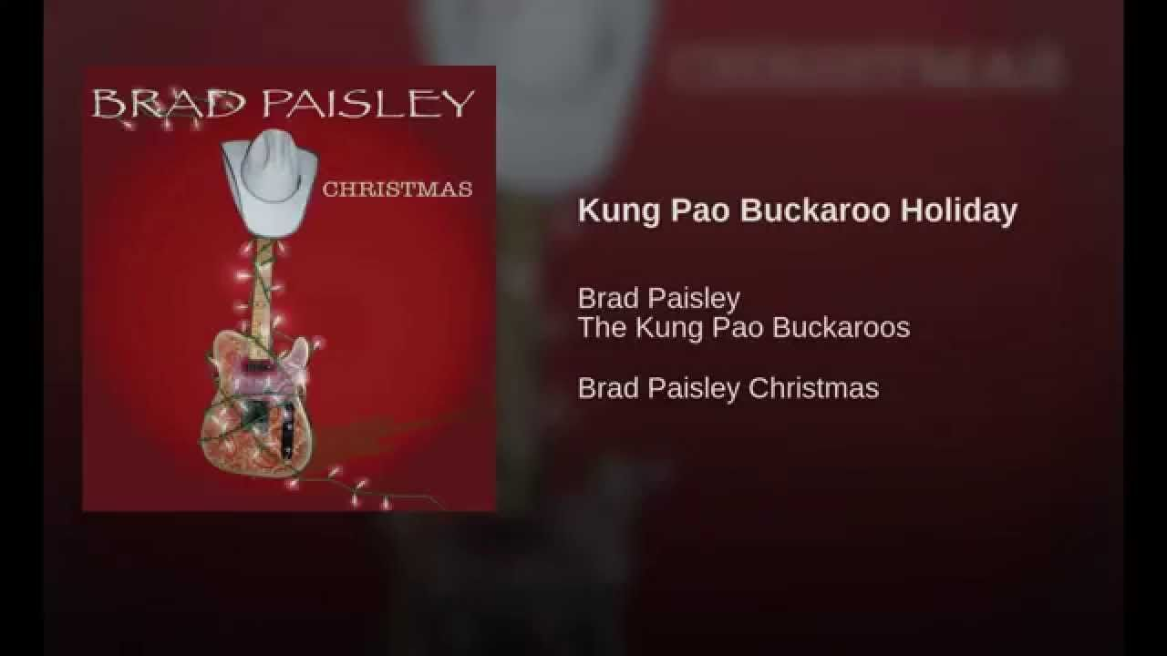 Kung Pao Buckaroo Holiday Holiday Songs Brad Paisley Buckaroo