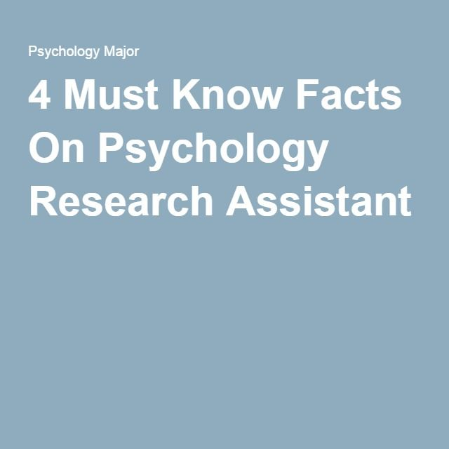 4 Must Know Facts On Psychology Research Assistant Research Assistant Psychology Research Psychology