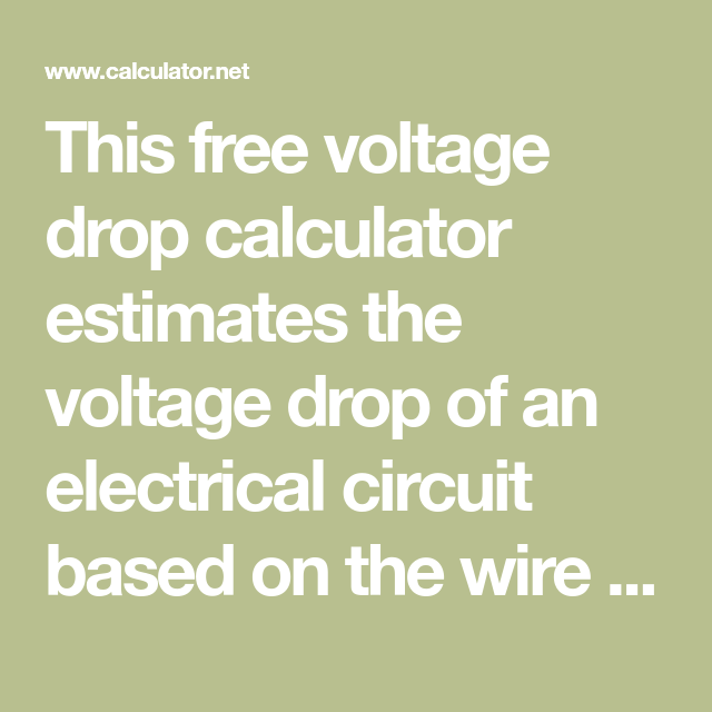 This free voltage drop calculator estimates the voltage drop of an this free voltage drop calculator estimates the voltage drop of an electrical circuit based on the wire size distance and anticipated load current greentooth Choice Image