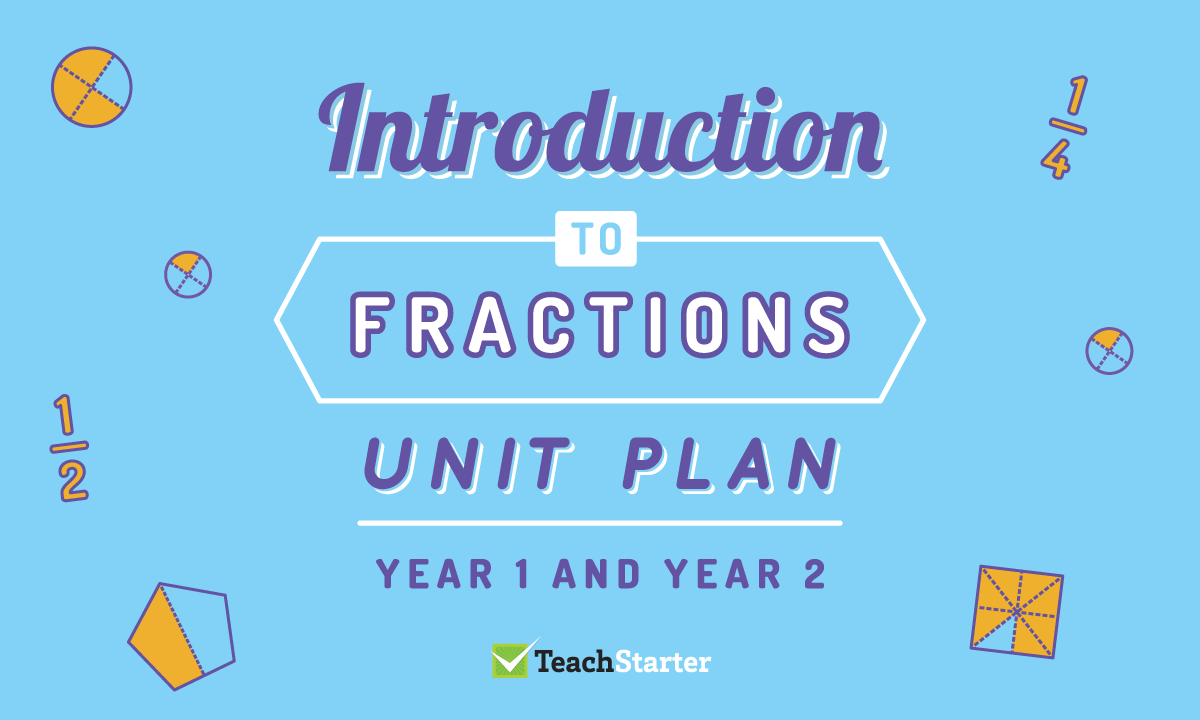 Fractions Unit Plan - Year 1 and Year 2 | Teaching Fractions ...