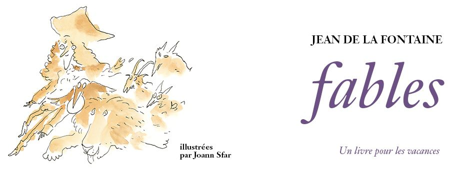 Un Livre Pour Les Vacances 2018 Les Fables De La Fontaine Illustrees Par Joann Sfar Fables De La Fontaine Joann Sfar Fable