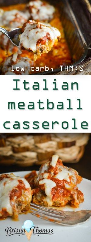 Italian Meatball Casserole This Italian Meatball Casserole is simple to make and doesn't require any special ingredients! THM:S, low carb, gluten/nut free