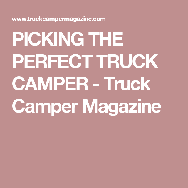 Picking The Perfect Truck Camper | Truck Campers | Truck