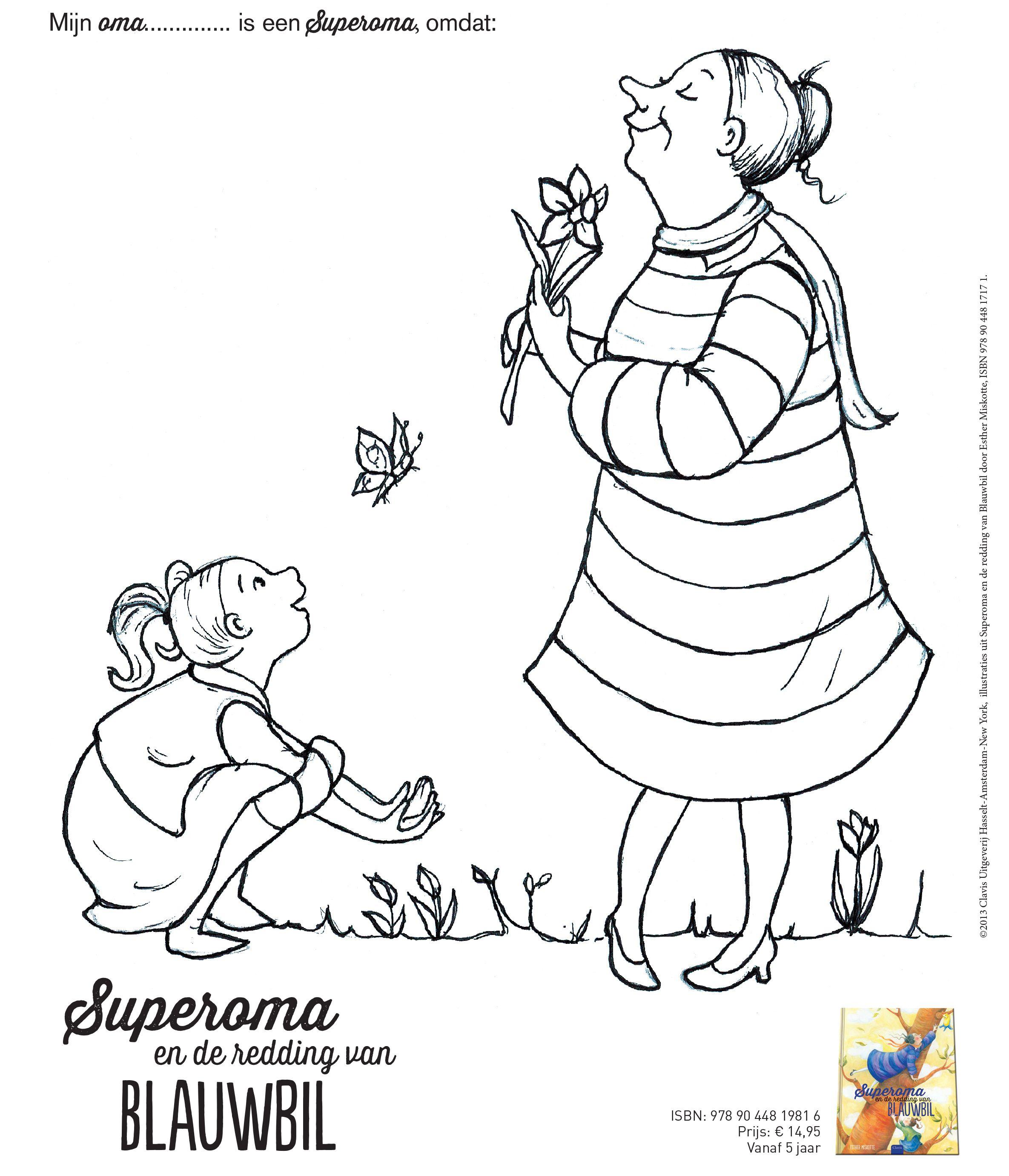 Mevrouw Nopjes Komt Oppassen Op Josje Dat Vindt Josje Heerlijk Ze Noemt Mevrouw Nopjes Superoma Omdat Ze Altijd Wel Iets Le Kleurplaten Blauw Prentenboeken