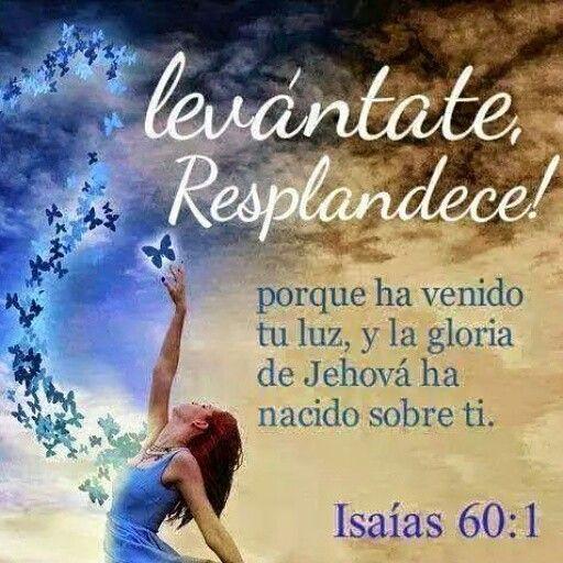 Levantate y Resplandece | Levantate y resplandece, Isaias 60 ...