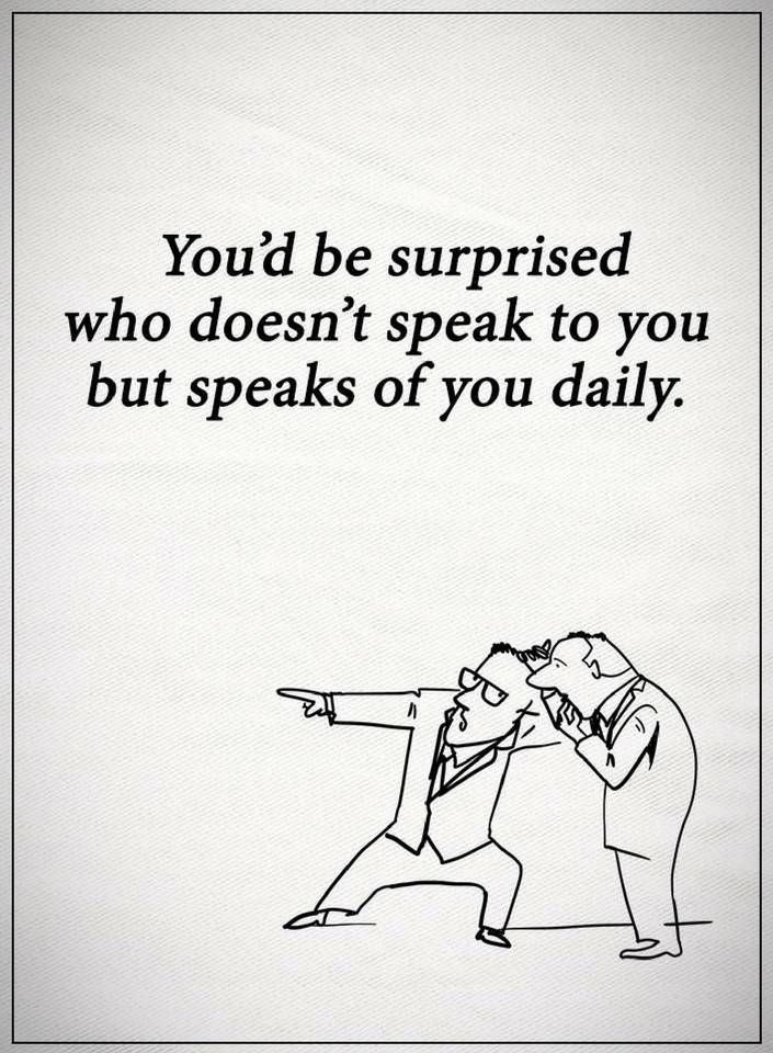 Quotes you would be surprised who doesn't speak to you but speaks