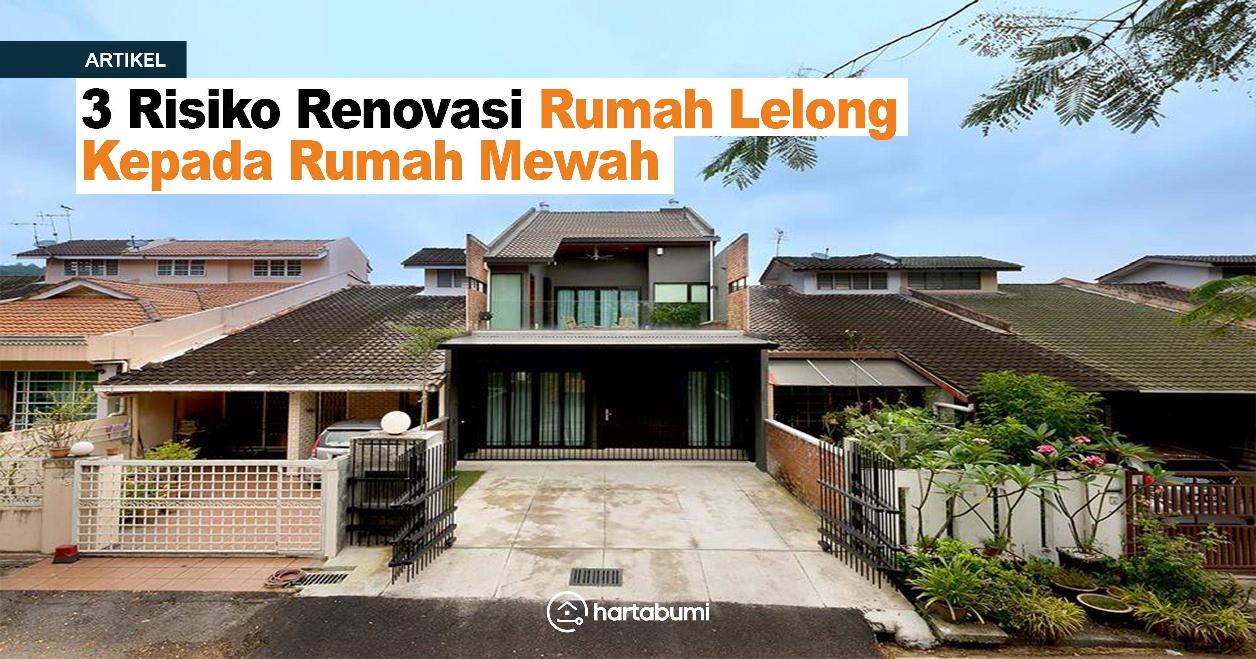 Risiko Renovate Renovasi Rumah Lelong Kepada Mewah