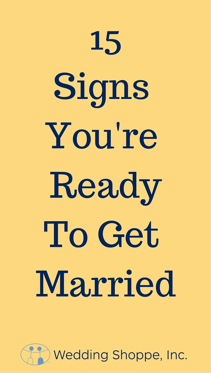 Here are our top 15 signs you are ready to tie the knot.   15 Signs You're Ready for Marriage