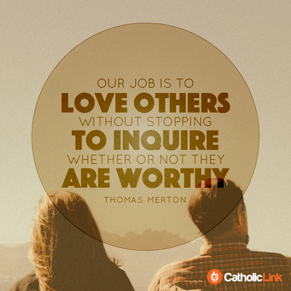 Our Job Is To Love Others CatholicLink Originals Thomas Merton Inspiration Catholic Quotes On Love