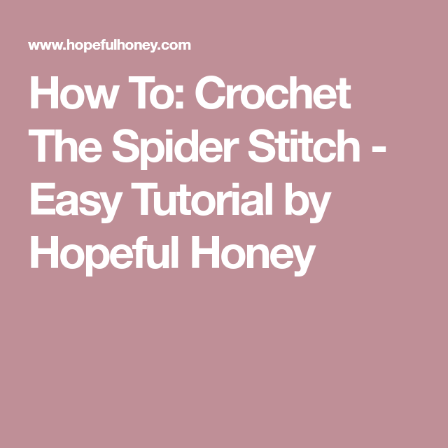 How To: Crochet The Spider Stitch - Easy Tutorial by