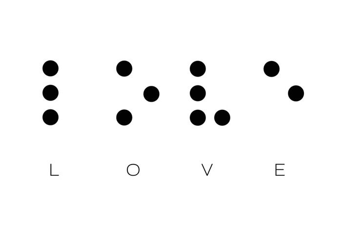 Love in Braille. Why? Because love is blind.                                                                                                                                                                                 Mais