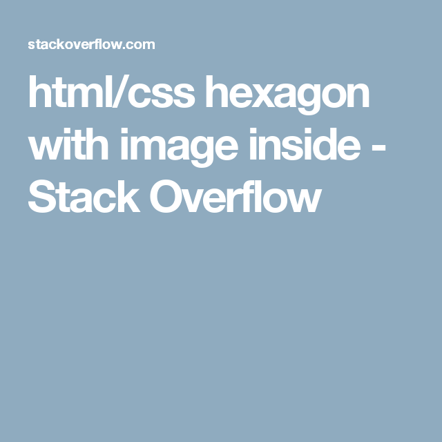 html/css hexagon with image inside - Stack Overflow | Web