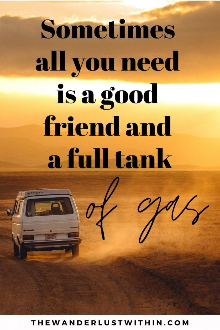80 Awesome Road Trip Quotes To Inspire You To Hit The Road In 2021 The Wanderlust Within Road Trip Quotes Driving Quotes Girls Trip Quotes