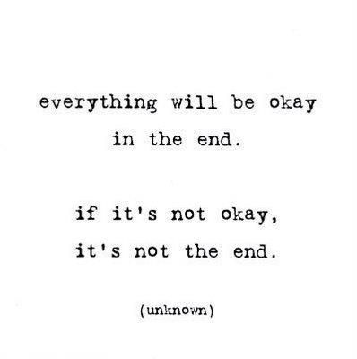 Everything will be okay in the end it it's not okay it's not the end   Anonymous ART of Revolution