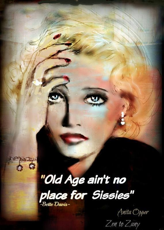 Bette Davis Wall Quote Old age ain/'t no place for sissies