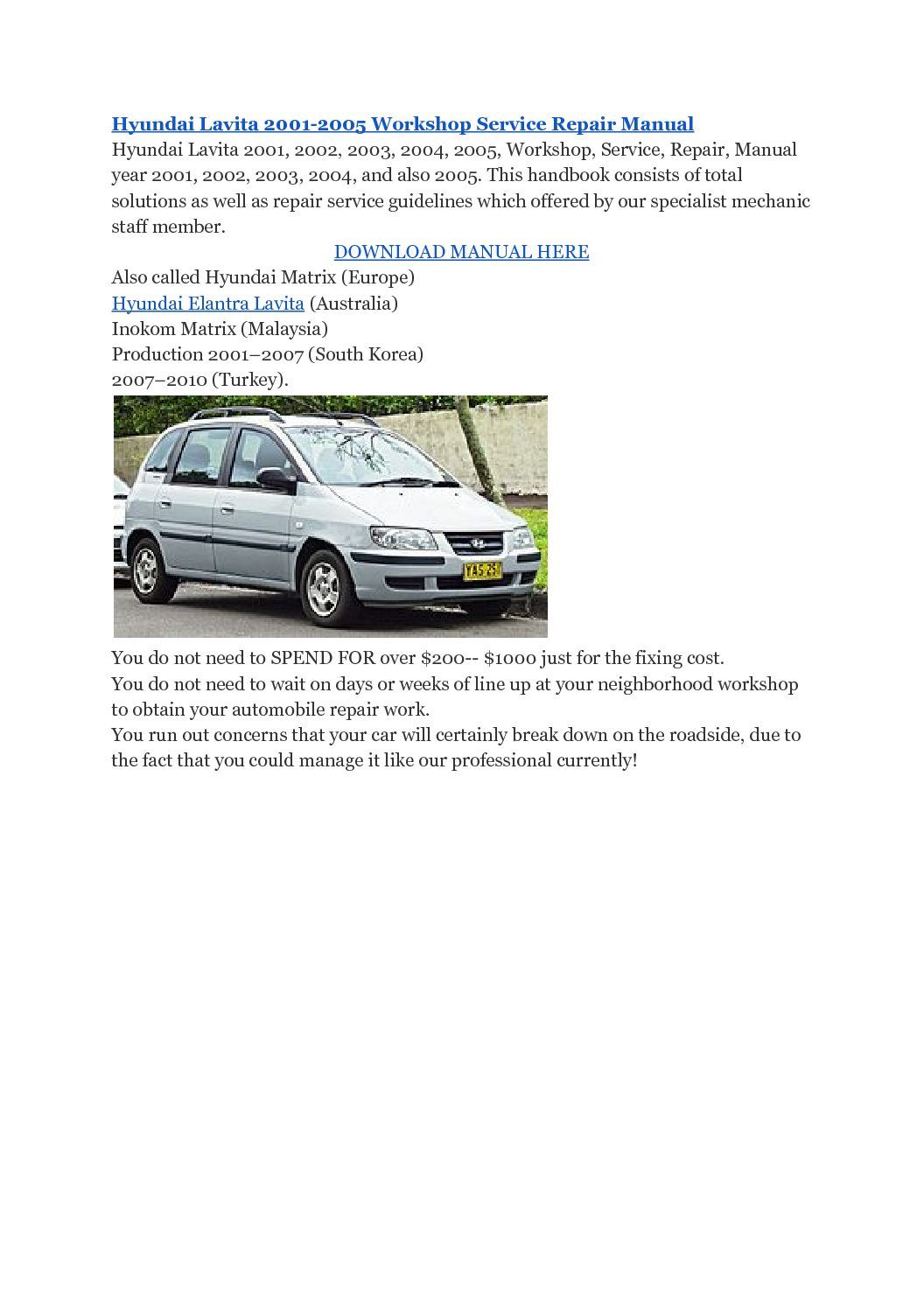 Customer, Hyundai Lavita 2001-2005 Workshop Service Repair Manual ,  http://www.carsmechanicpdf.com/hyundai-lavita-2001-2005-workshop-service- repair-manual/