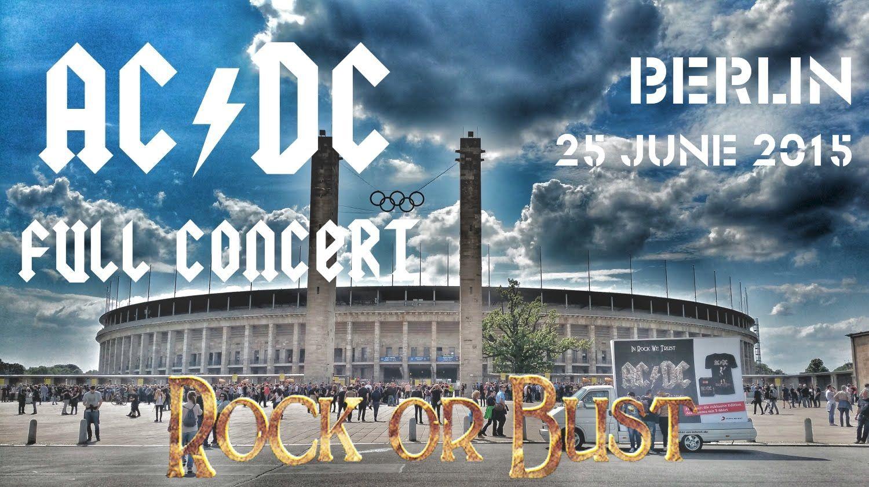 Ac Dc Full Concert Multicam Mix Berlin 2015 Rock Or Bust Worldtour Acdc Concert Rock Concert