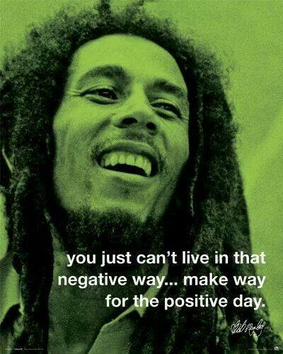 You Just Cant Live In That Negative Waymake Way For The Positive