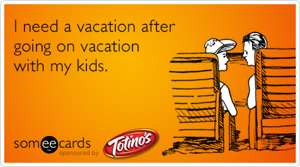 I Need A Vacation After Going On Vacation With My Kids Mommy Humor Mom Humor Vacation Humor