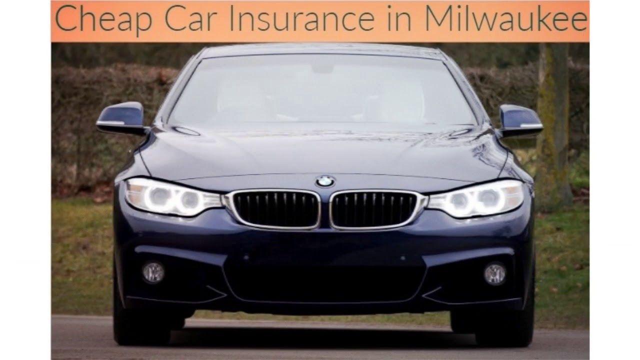 Cheap Car Insurance Milwaukee WI you can start