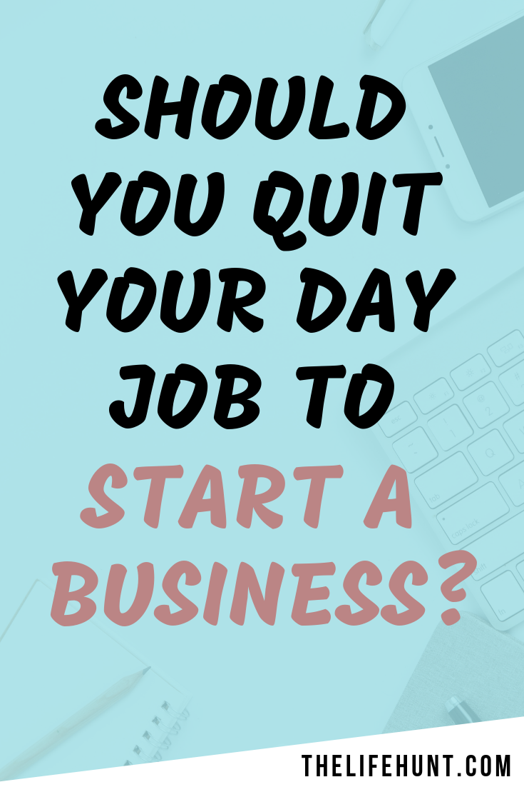 Should You Quit Your Day Job to Start a Business  is part of Starting a business, Small business tips, Job, Success business, Personal development worksheet, Quitting your job - So, you're wondering if you should quit your day job to start a business  I get it  What could be better than being your own boss