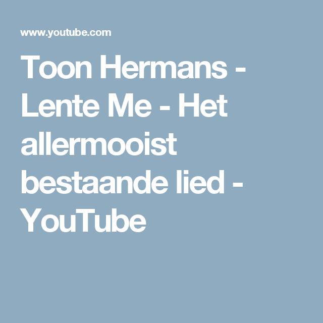 Toon Hermans Lente Me Het Allermooist Bestaande Lied