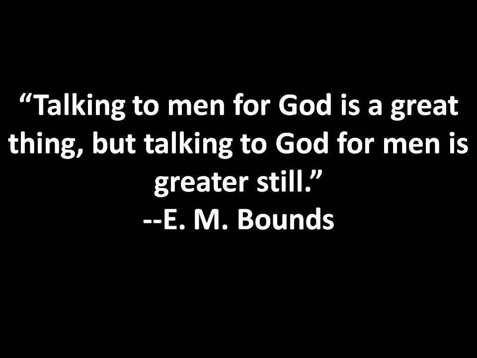 prayer - E.M. Bounds   Wise Words, Encouragement & Hope ...