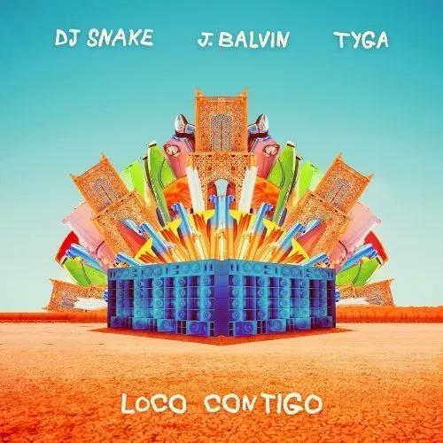 Dj snake loco contigo ft j balvin & tyga [mp3+lyrics] download.