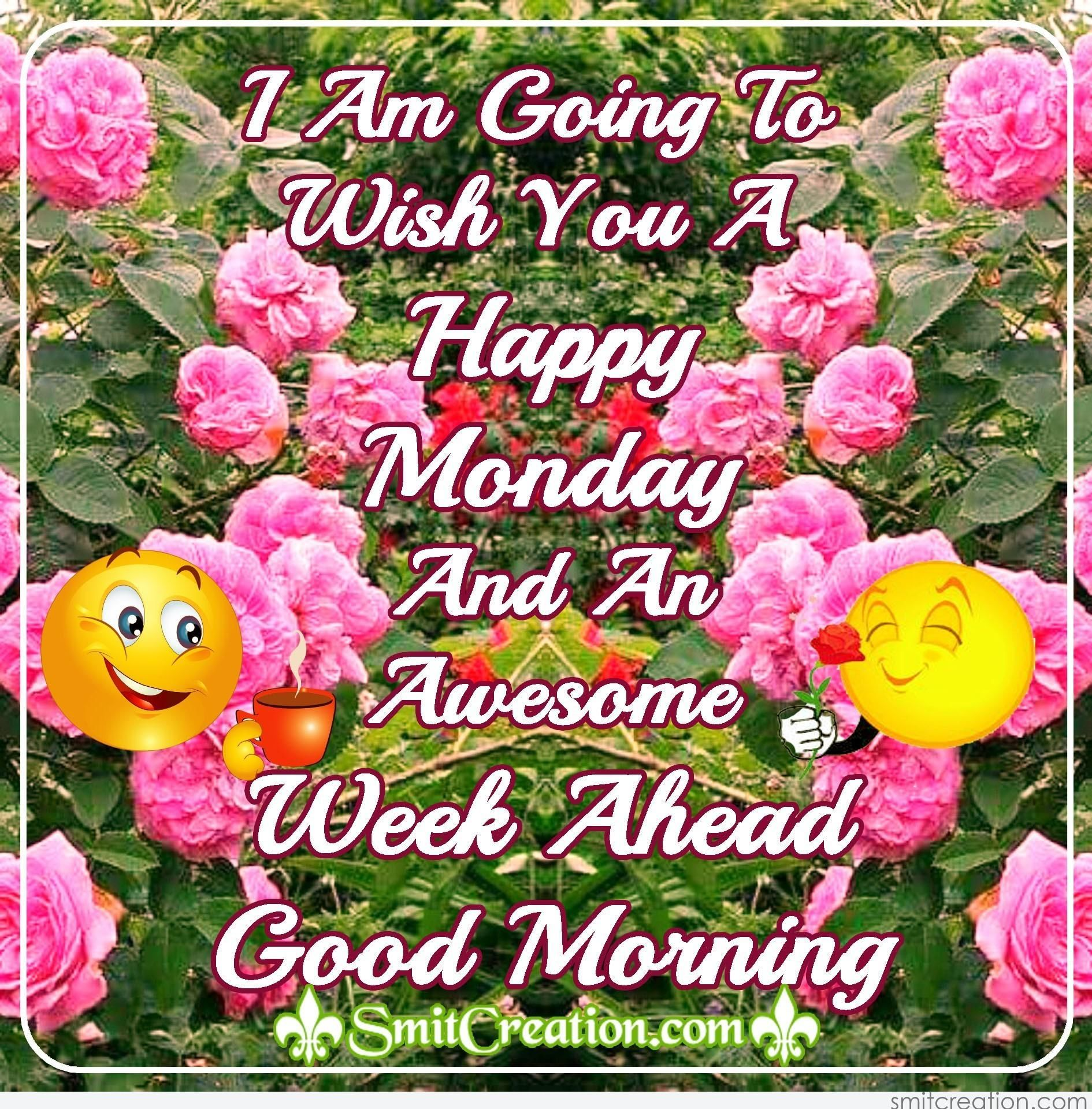 Happy monday and awesome week ahead good morning quotes happy monday and awesome week ahead good morning kristyandbryce Images