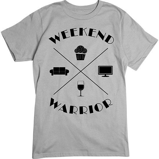 Awe Inspiring Basic Tee Weekend Warrior Dark Artopia Weekends Are Caraccident5 Cool Chair Designs And Ideas Caraccident5Info