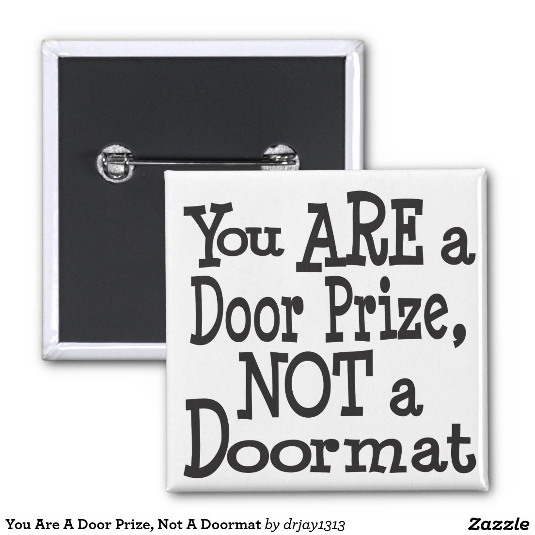 You Are A Door Prize, Not A Doormat 2 Inch Square Button