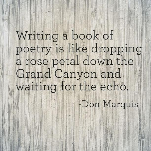 Grand Canyon Quotes: Writing A Book Of Poetry Is Like Dropping A Rose Petal