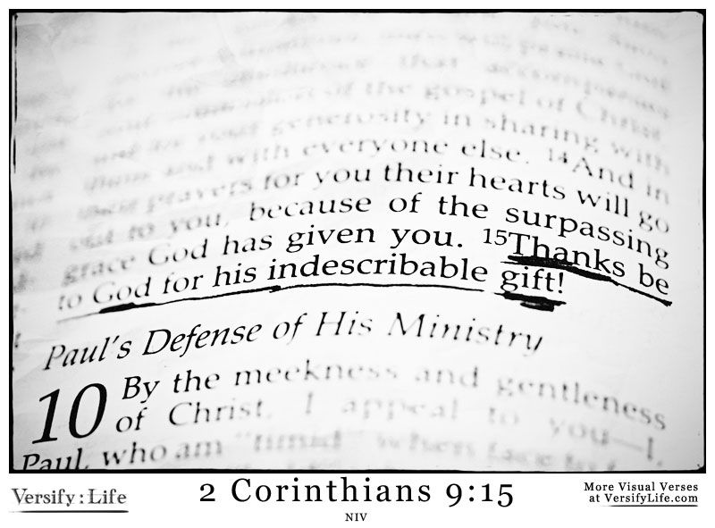 """Thanks be to God for his indescribable gift!"""" 2 Corinthians 9:15 ..."""