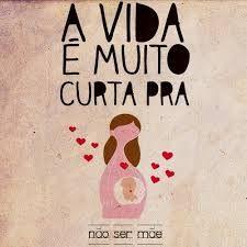 Resultado De Imagem Para Ser Mãe Tumblr Ideias Mamá Frases E