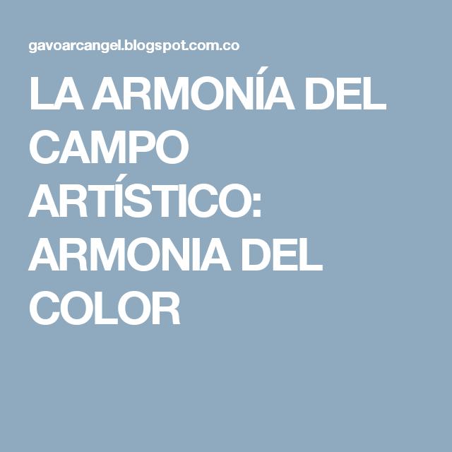 LA ARMONÍA DEL CAMPO ARTÍSTICO: ARMONIA DEL COLOR