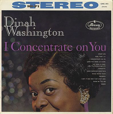 I Concentrate On You 1960 Mercury By Dinah Washington