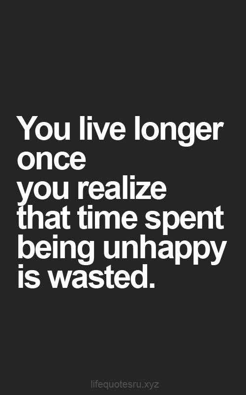 Unhappy Life Unhappy Quotes Happy Love Quotes Good Quotes Enjoy Quotes