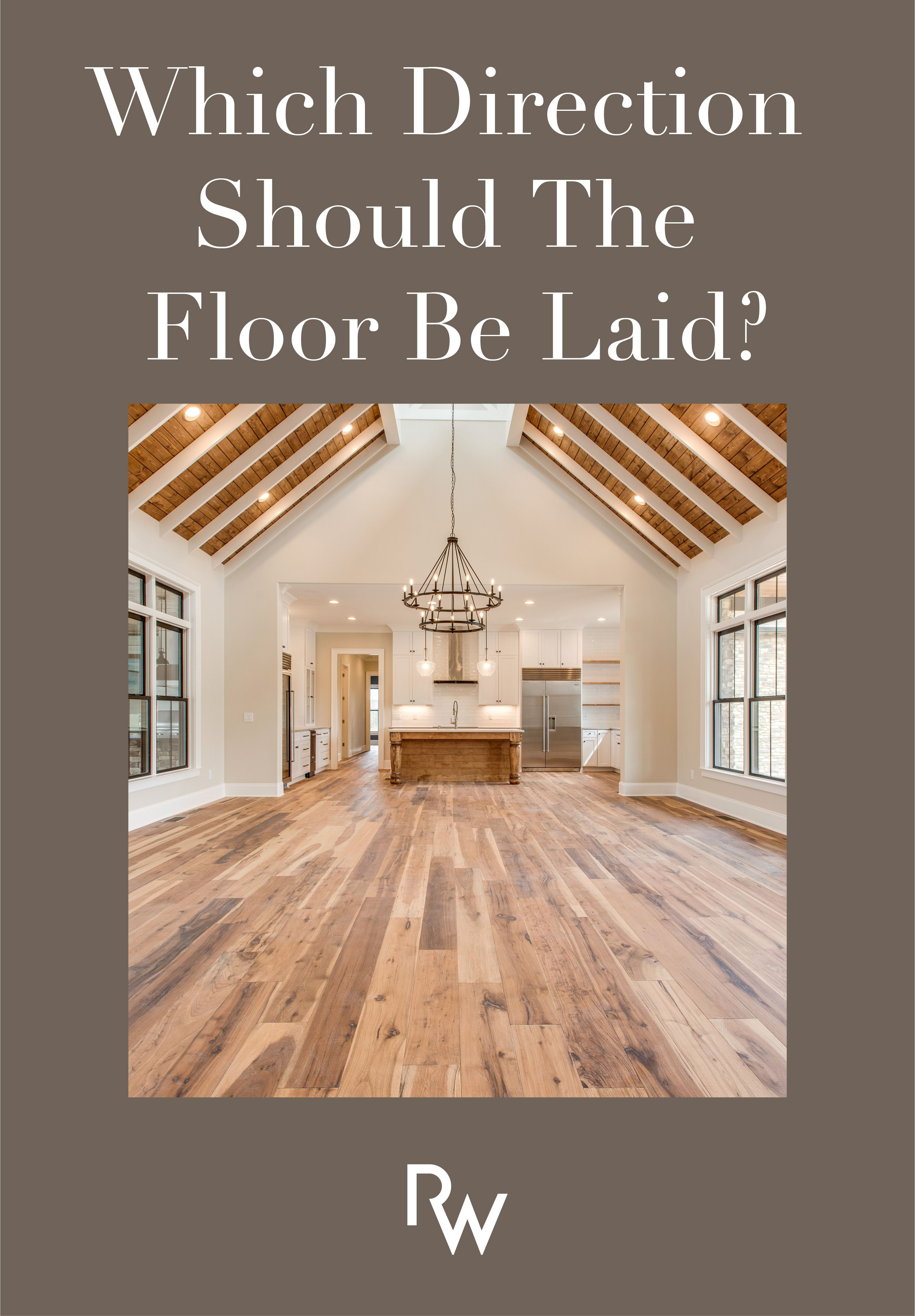 Which Direction Should The Floor Be Laid? Flooring