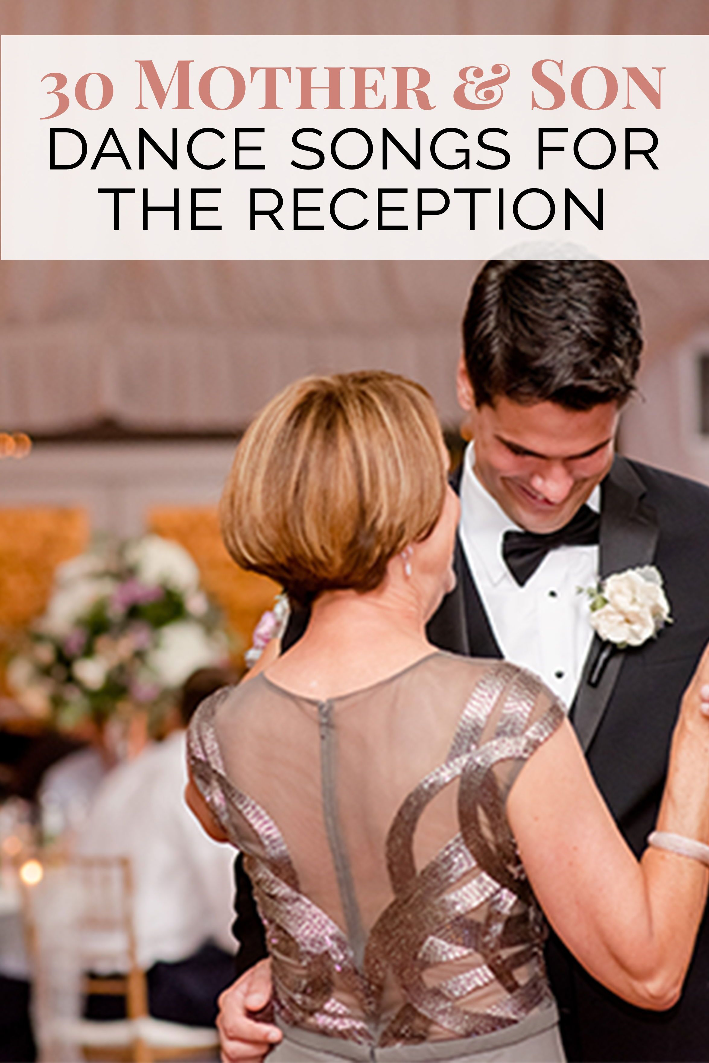 30 Mother Son Dance Songs For Your Wedding Reception Pinterest
