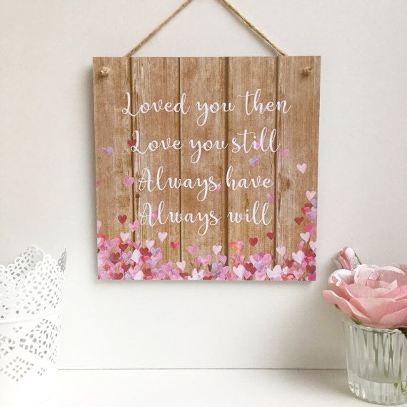 Love Quote Plaque Valentineu0027s Sign Loved You Then By PurpleHeartUK