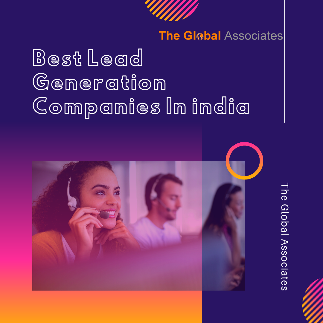 The Global Associates Can Set Up B2b Lead Generation Teams Which