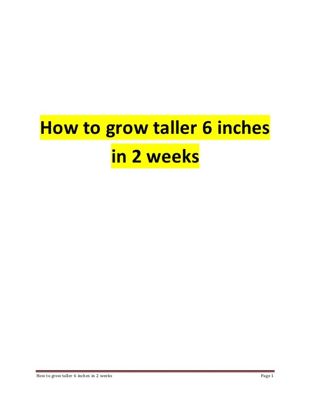 How to grow taller 6 inches in 2 weeks