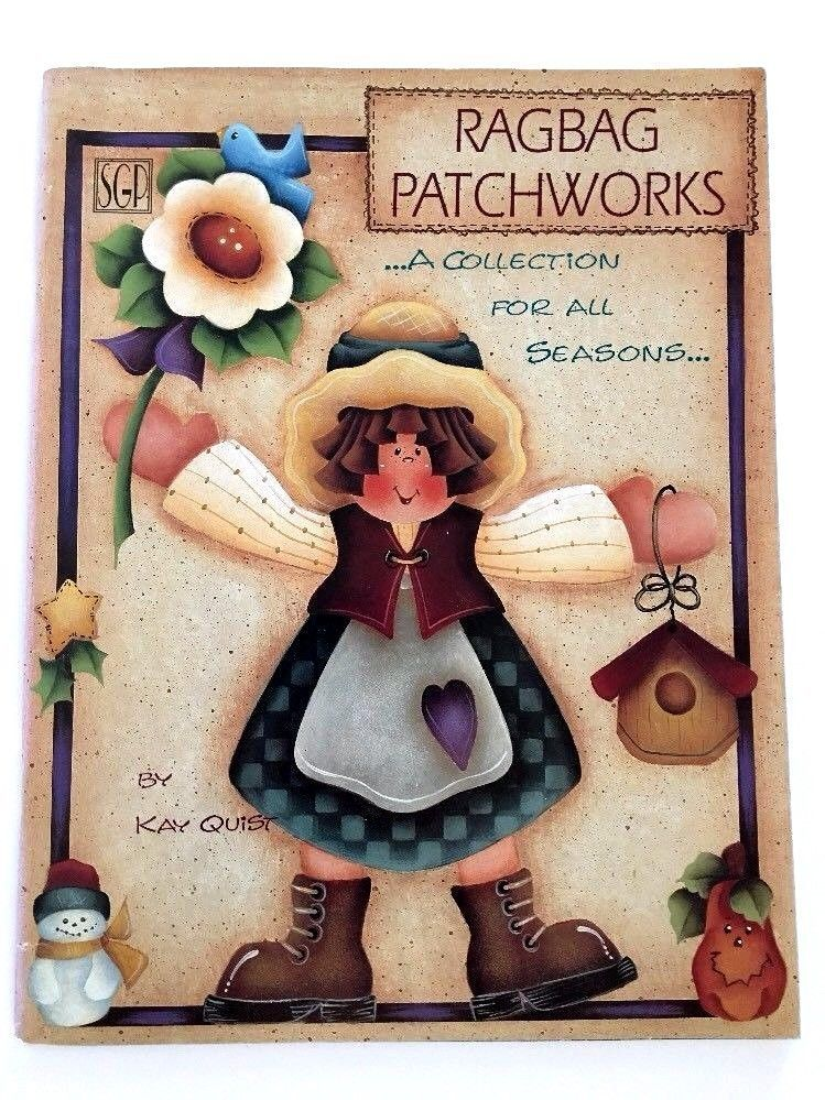 Ragbag Patchworks A Collection For All Seasons Kay Quist Tole