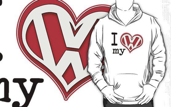 I Love My Vw T Shirts Hoodies By Barbo Redbubble Vw Volkswagen Vwgolf Vwgolfmk1 Vwgolfmk7 Vwpolo Vwpassat Vwbeetle Vw Passat Vw Polo Buick Logo