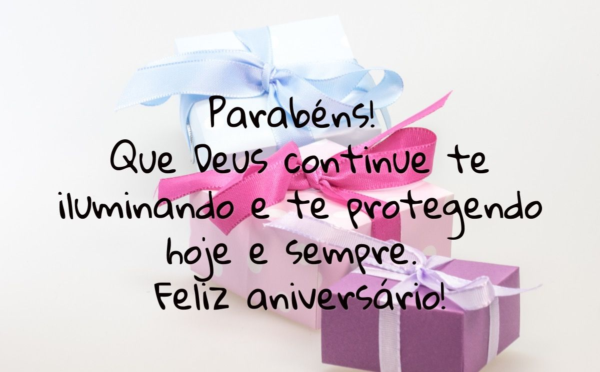 Parabéns! que Deus continue te iluminando e te protegendo hoje e sempre. feliz aniversário.
