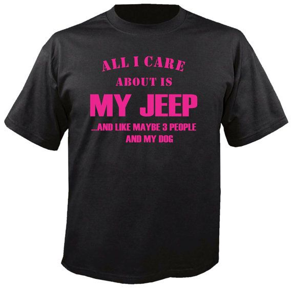 All+I+Care+About+Is+My+Jeep+