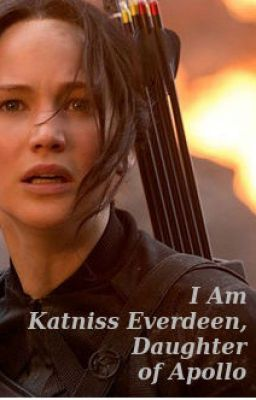 i am katniss daughter of apollo percy jackson fanfic hunger games