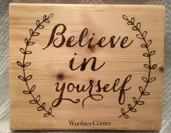Rustic Wood Sign Believe In Yourself Inspirational Wood Signs Positive Quote Signs Wood Burned Signs Motivational Wood Burned Signs Rustic Wood Signs Wood
